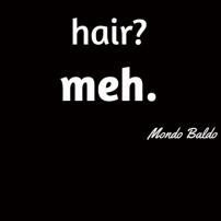 Hair? Meh.